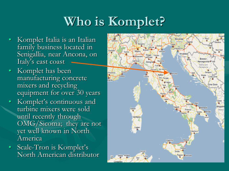 Who is Komplet Komplet Italia is an Italian family business located in Senigallia, near Ancona, on Italy's east coast.