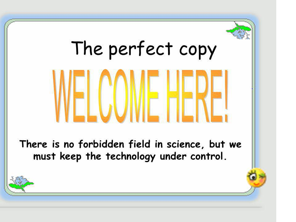WELCOME HERE! The perfect copy