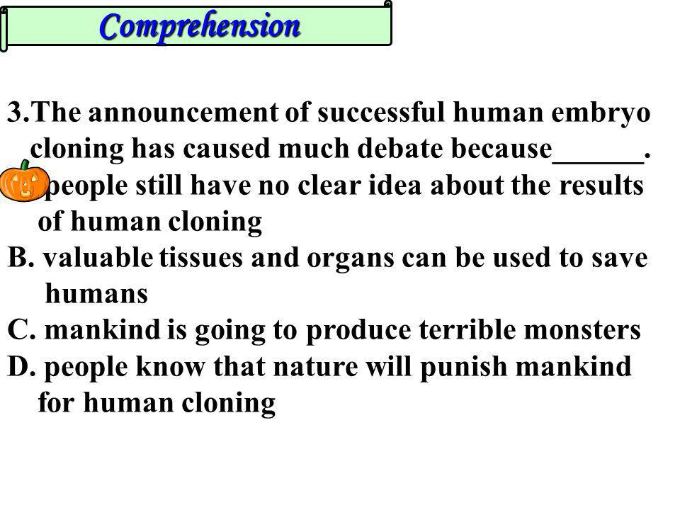 Comprehension 3.The announcement of successful human embryo