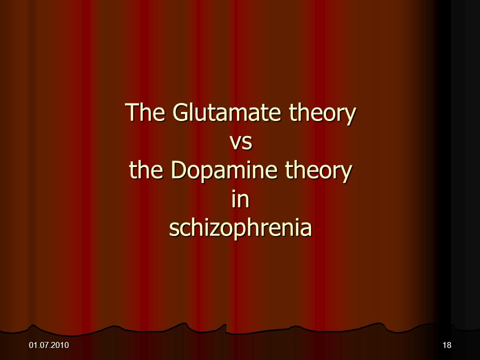 The Glutamate theory vs the Dopamine theory in schizophrenia