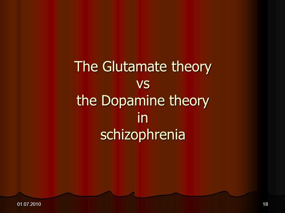 The Glutamate theory vs the Dopamine theory in schizophrenia