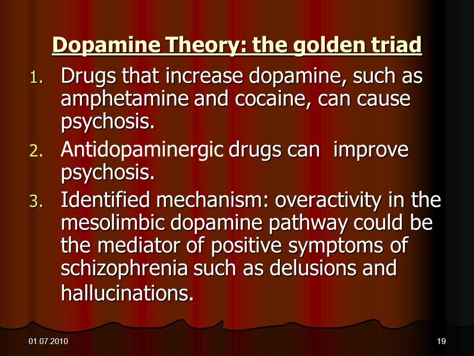 Dopamine Theory: the golden triad