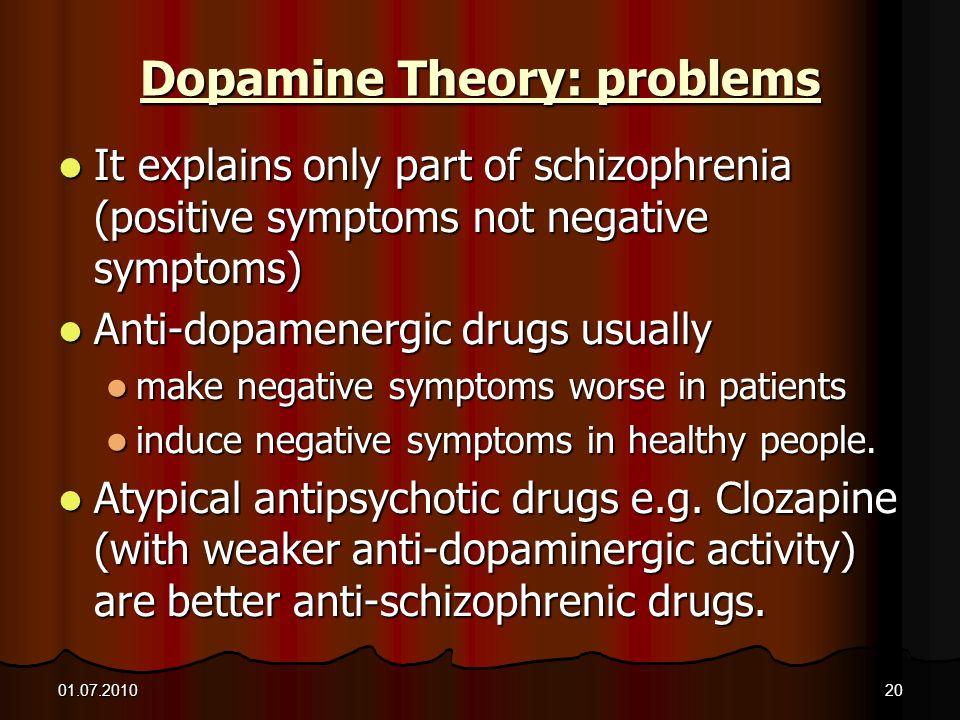 Dopamine Theory: problems