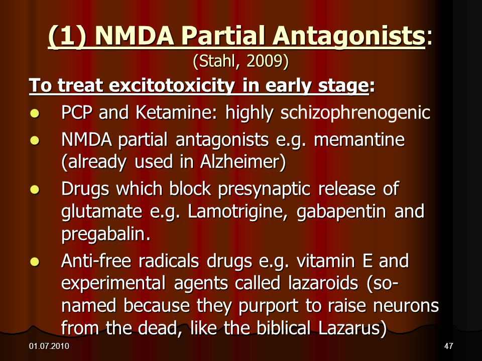 (1) NMDA Partial Antagonists: (Stahl, 2009)