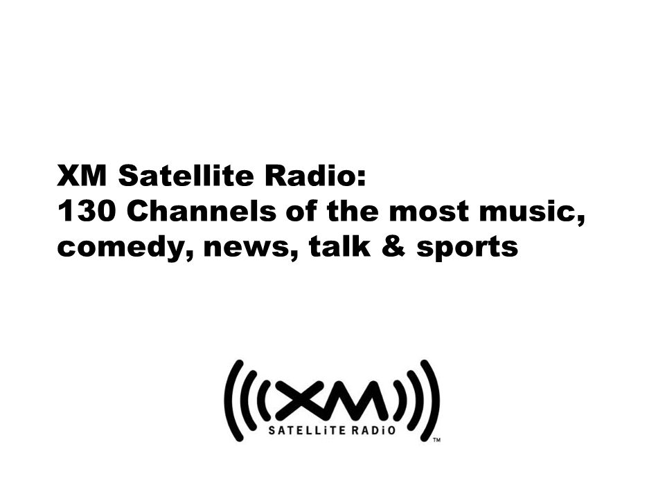 XM Satellite Radio: 130 Channels of the most music, comedy, news, talk & sports