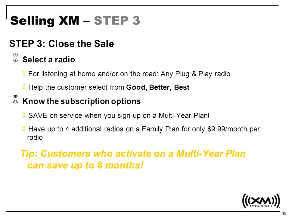 Selling XM – STEP 3 STEP 3: Close the Sale