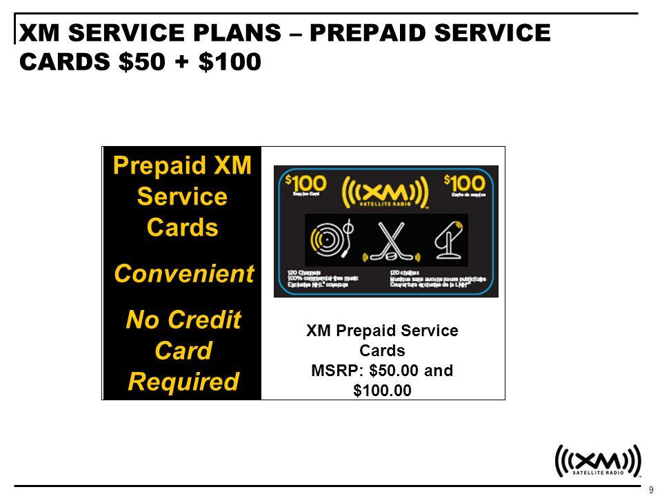 XM SERVICE PLANS – PREPAID SERVICE CARDS $50 + $100