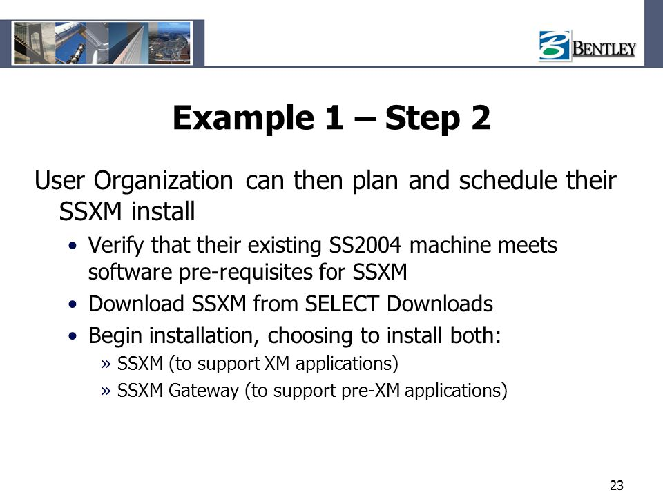 Example 1 – Step 2 User Organization can then plan and schedule their SSXM install.