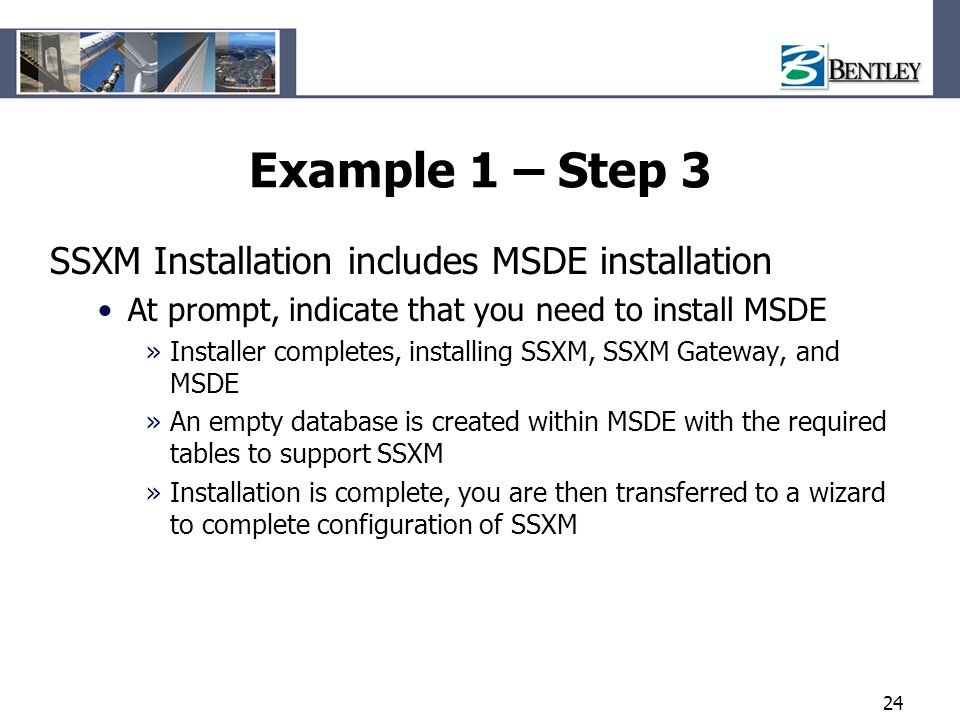 Example 1 – Step 3 SSXM Installation includes MSDE installation