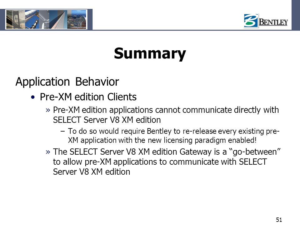Summary Application Behavior Pre-XM edition Clients