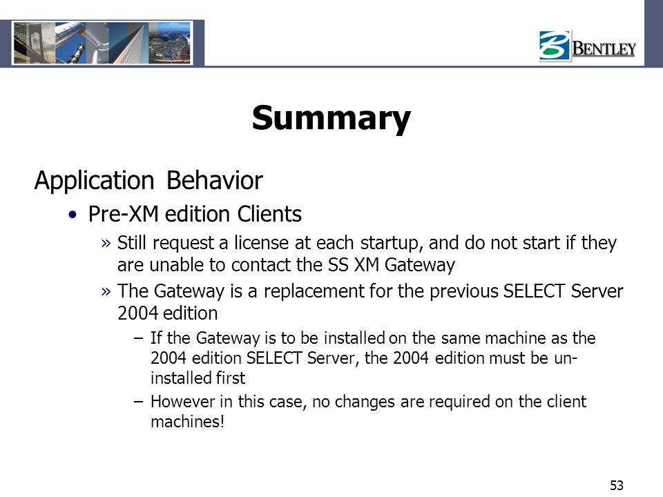 Summary Application Behavior Pre-XM edition Clients
