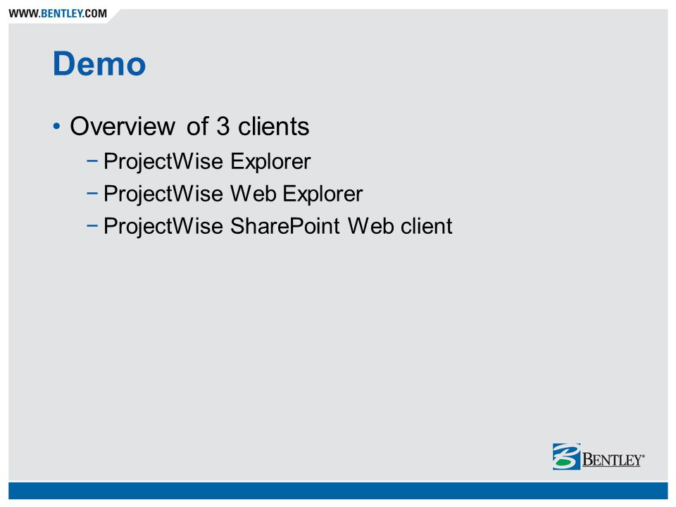 Demo Overview of 3 clients ProjectWise Explorer