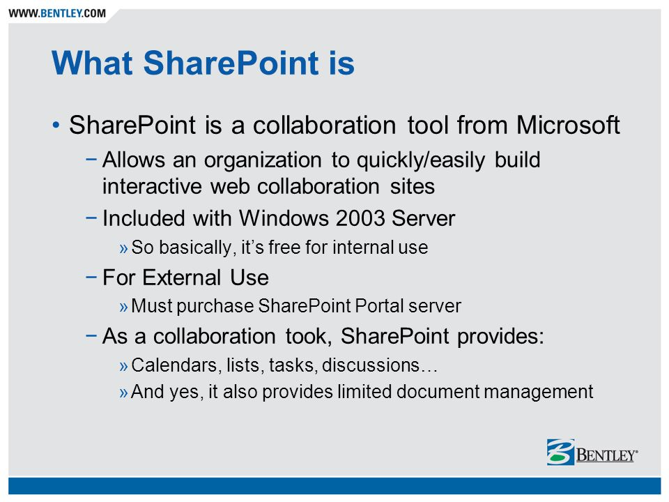 What SharePoint is SharePoint is a collaboration tool from Microsoft