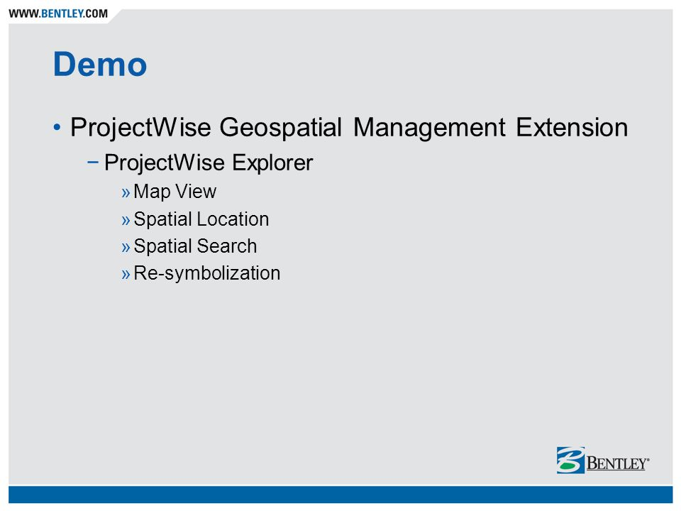 Demo ProjectWise Geospatial Management Extension ProjectWise Explorer