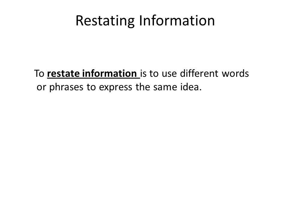 Restating Information