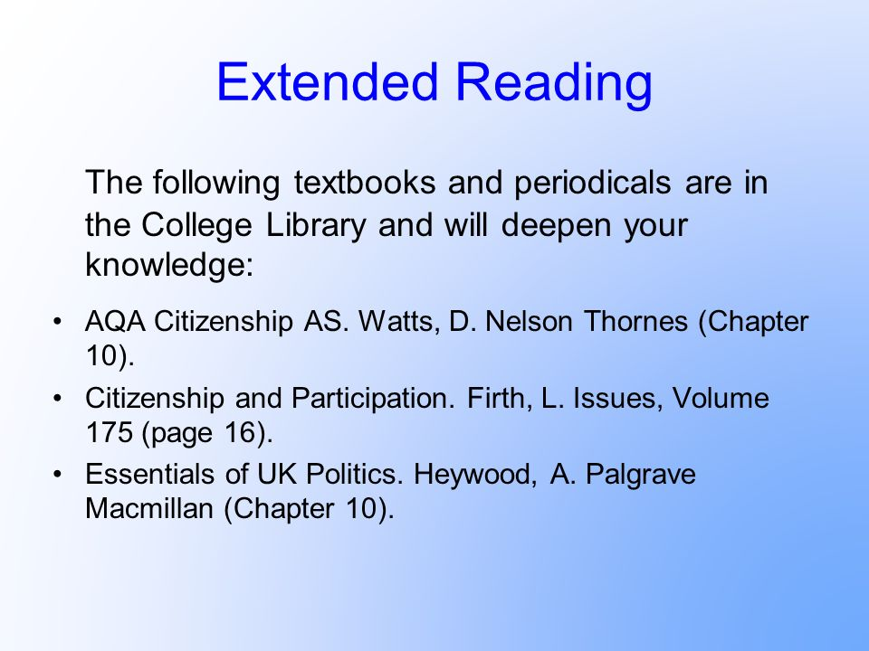 Extended Reading The following textbooks and periodicals are in the College Library and will deepen your knowledge: