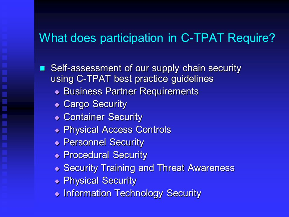 What does participation in C-TPAT Require