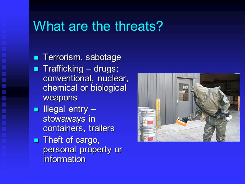 What are the threats Terrorism, sabotage