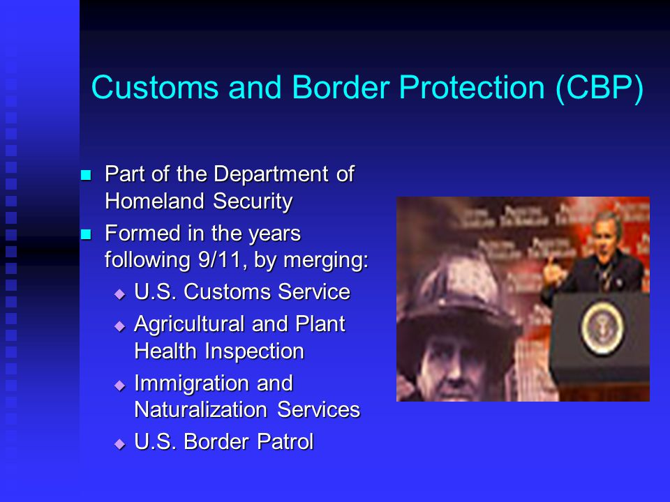 Customs and Border Protection (CBP)