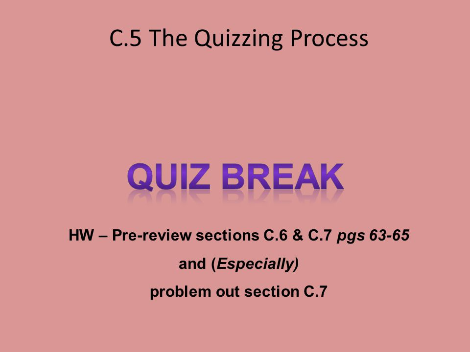 HW – Pre-review sections C.6 & C.7 pgs 63-65
