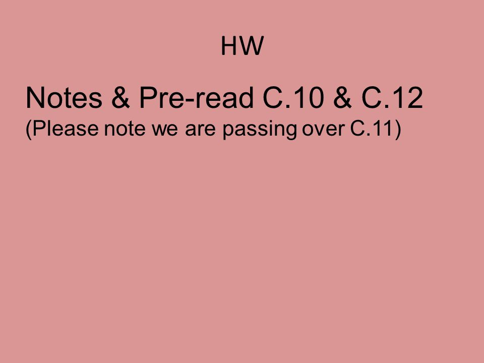 Notes & Pre-read C.10 & C.12 (Please note we are passing over C.11)