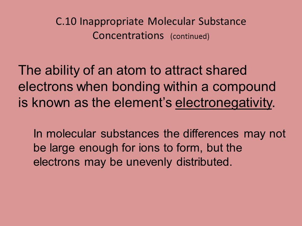 C.10 Inappropriate Molecular Substance Concentrations (continued)
