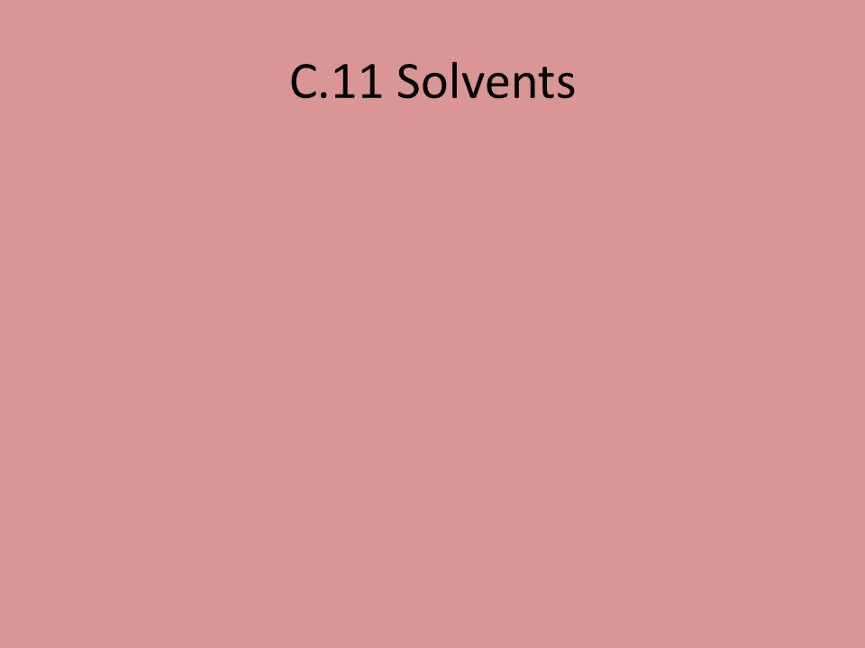 C.11 Solvents