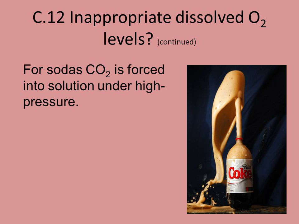 C.12 Inappropriate dissolved O2 levels (continued)