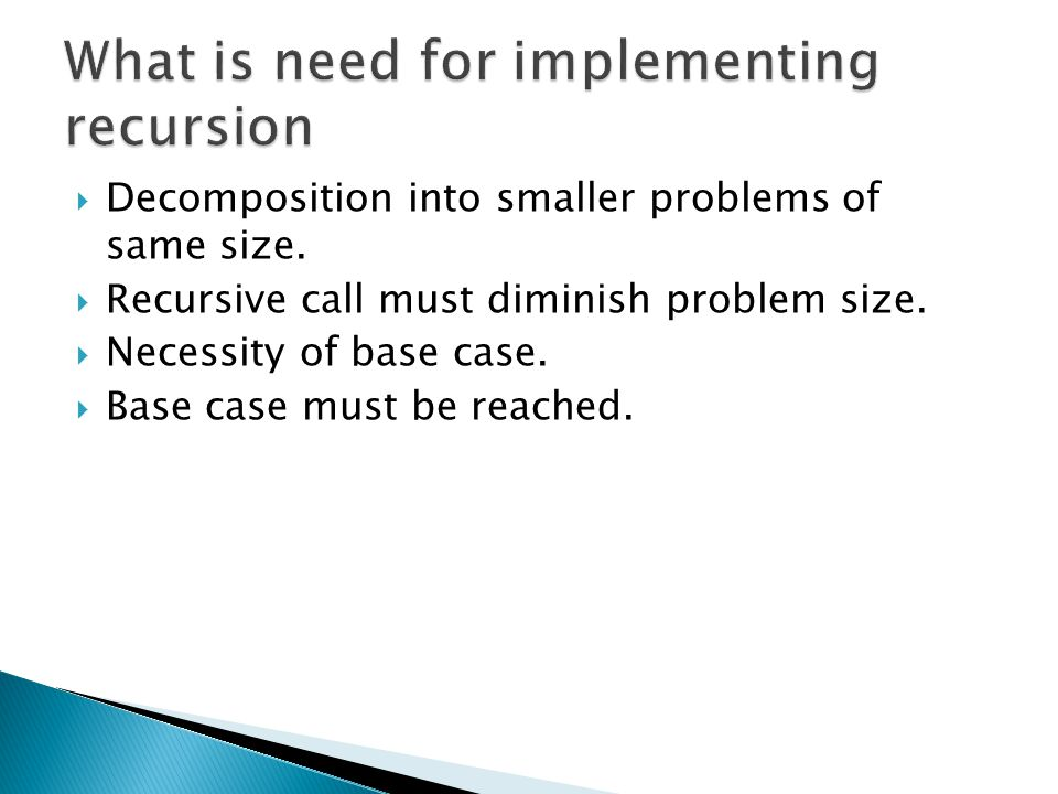 What is need for implementing recursion