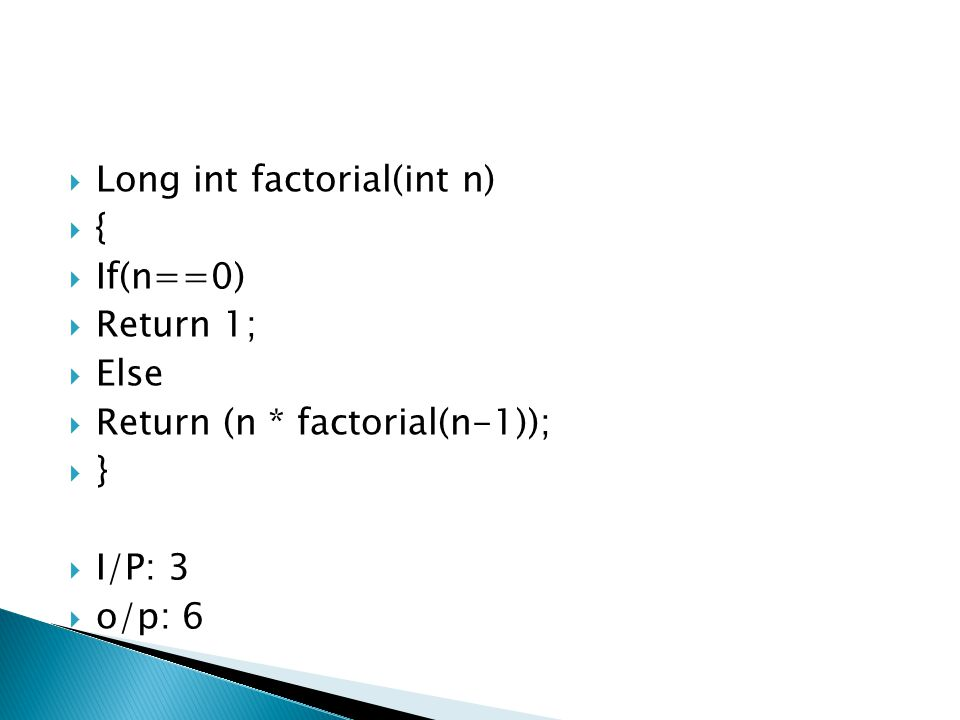 Long int factorial(int n)