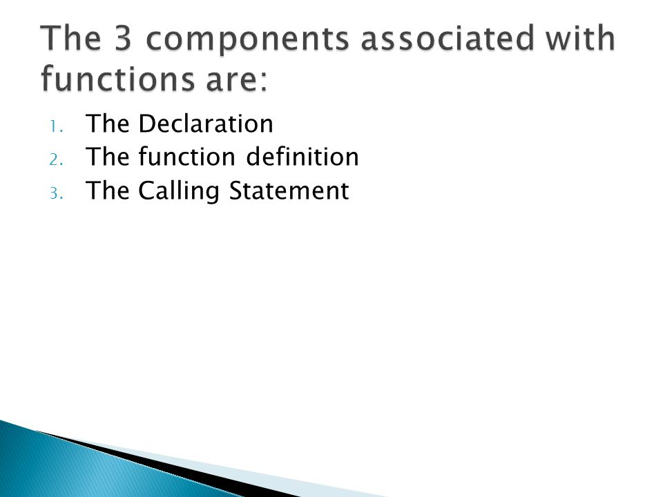 The 3 components associated with functions are: