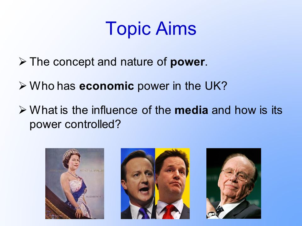 Topic Aims The concept and nature of power.