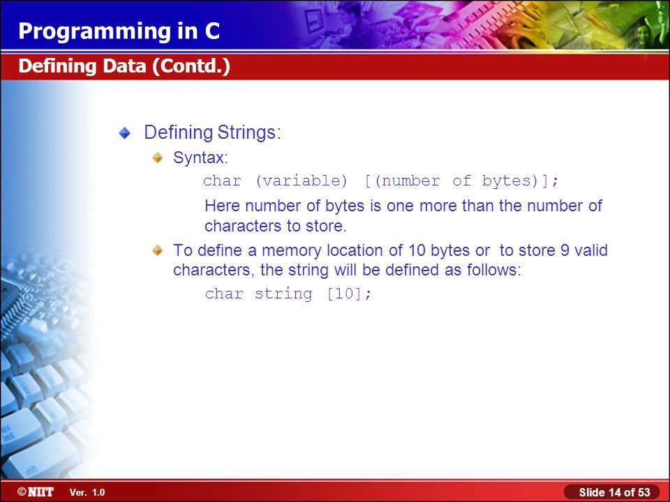 Defining Data (Contd.) Defining Strings: Syntax: