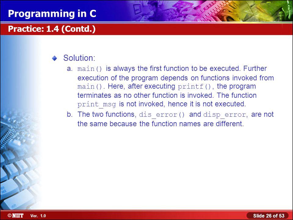 Practice: 1.4 (Contd.) Solution: