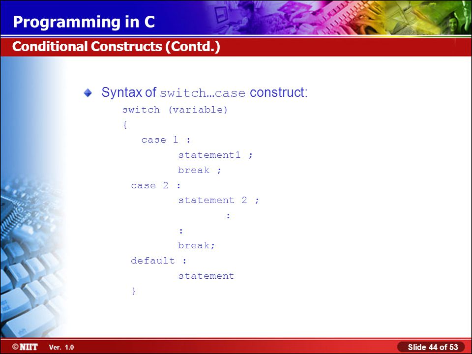 Conditional Constructs (Contd.)