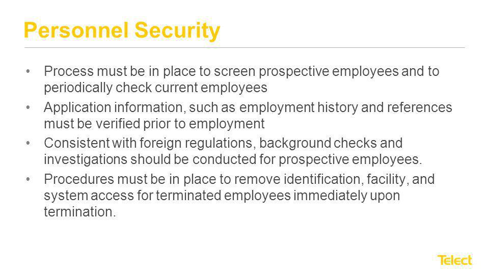 Personnel Security Process must be in place to screen prospective employees and to periodically check current employees.
