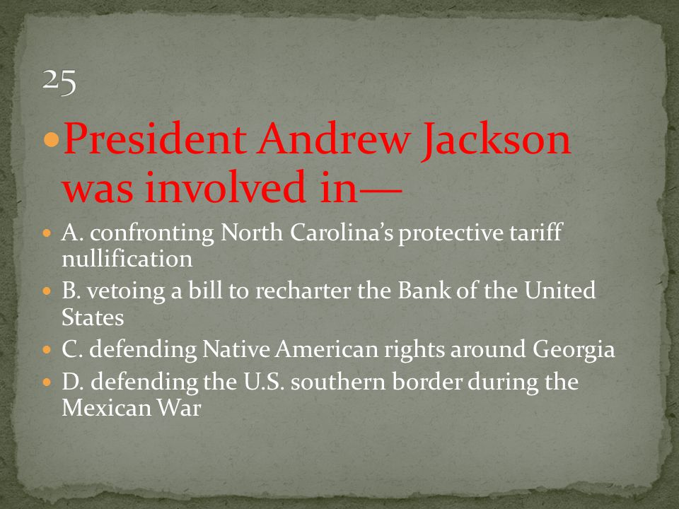 President Andrew Jackson was involved in—
