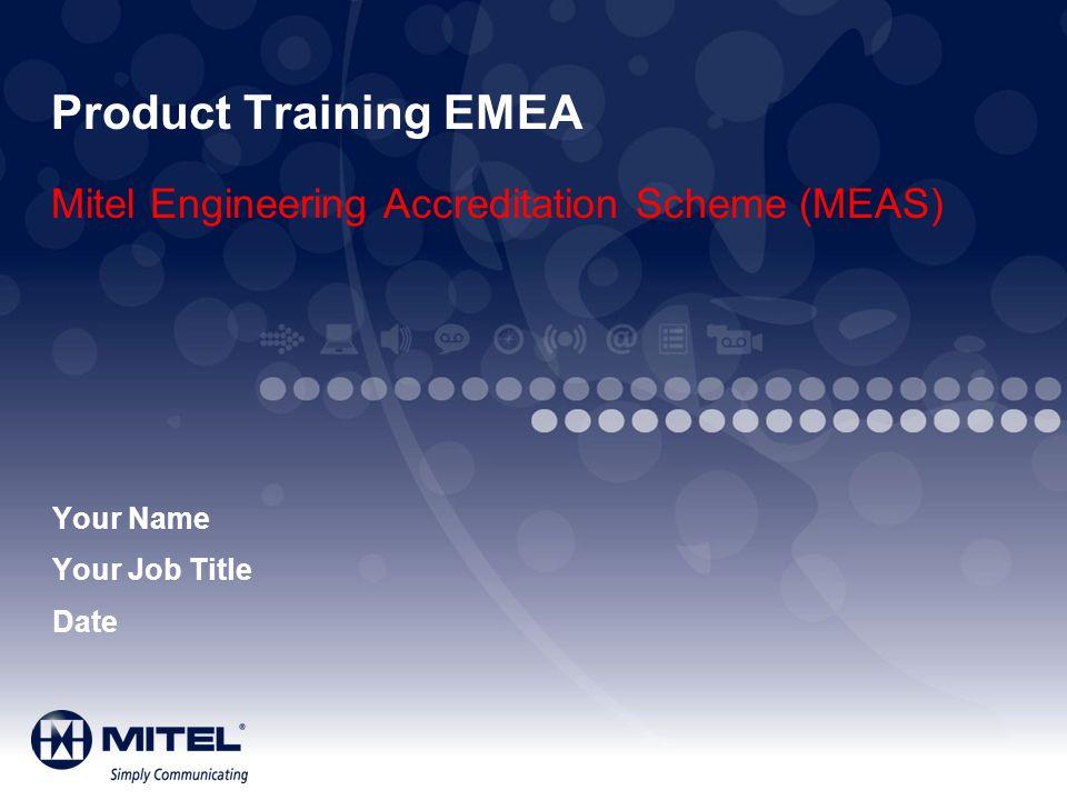 Product Training EMEA Mitel Engineering Accreditation Scheme (MEAS)