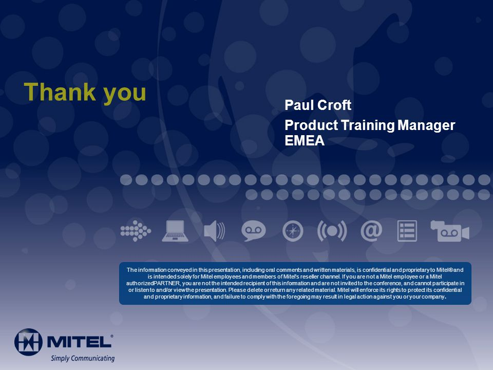 Thank you Paul Croft Product Training Manager EMEA