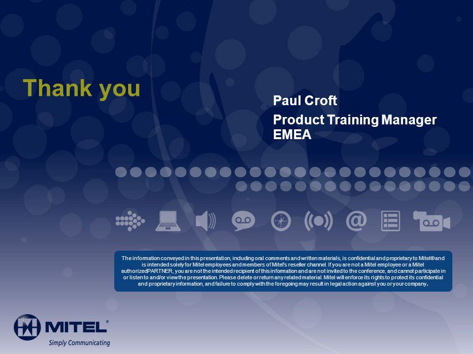 Thank you Paul Croft Product Training Manager EMEA