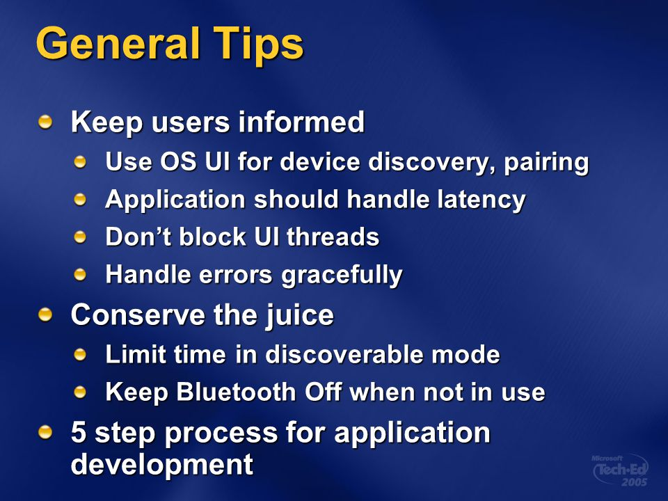 General Tips Keep users informed Conserve the juice