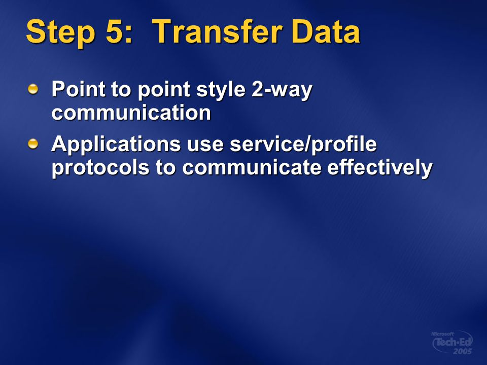 Step 5: Transfer Data Point to point style 2-way communication