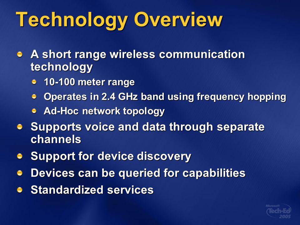 Technology Overview A short range wireless communication technology
