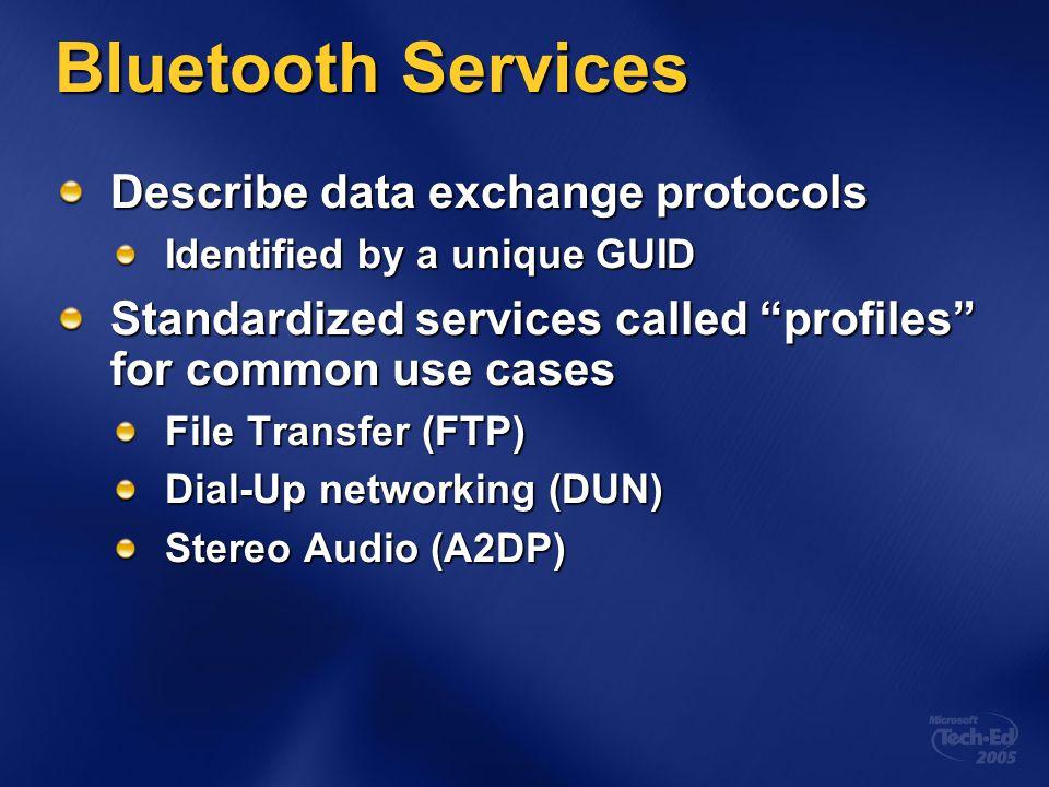 Bluetooth Services Describe data exchange protocols