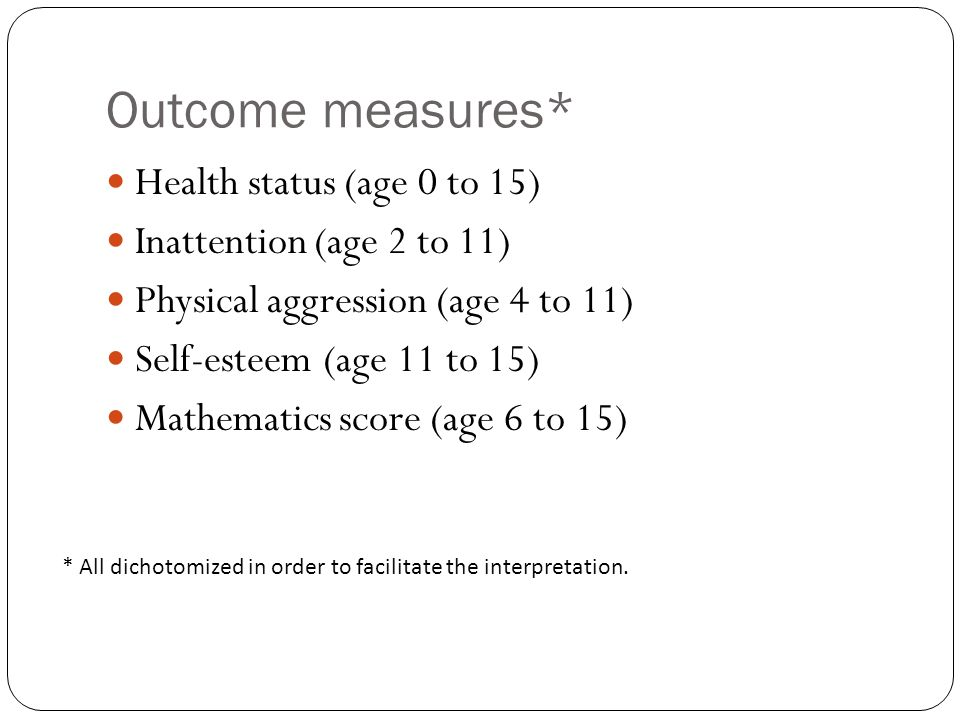 Outcome measures* Health status (age 0 to 15)
