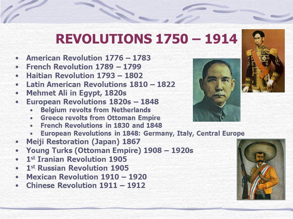 REVOLUTIONS 1750 – 1914 American Revolution 1776 – 1783
