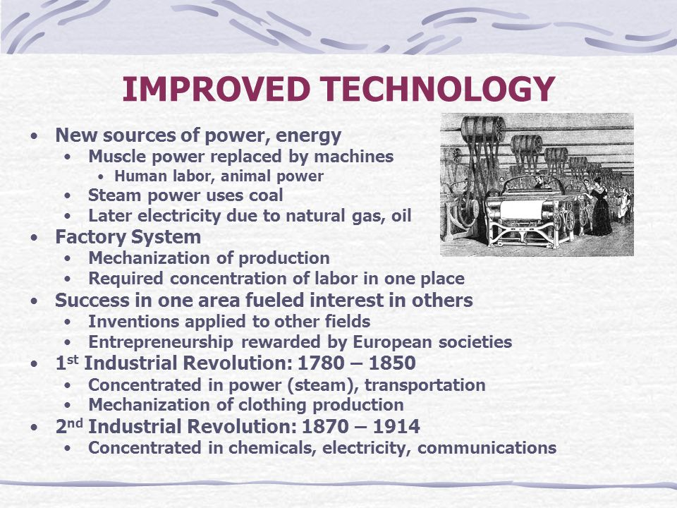 IMPROVED TECHNOLOGY New sources of power, energy Factory System