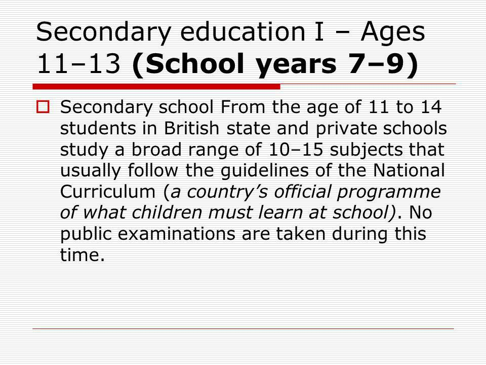 Secondary education I – Ages 11–13 (School years 7–9)