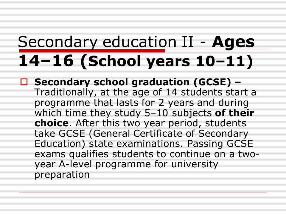 Secondary education II - Ages 14–16 (School years 10–11)