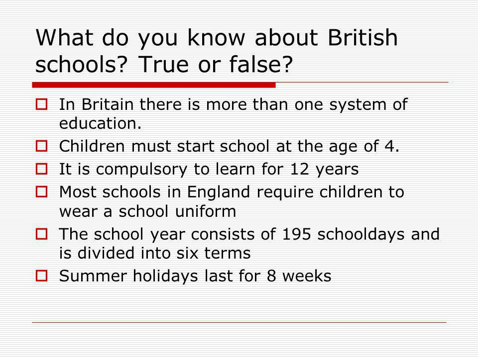 What do you know about British schools True or false